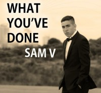 Sam V What You've Done